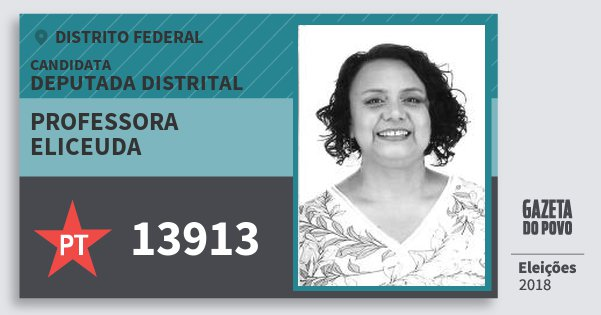Santinho Professora Eliceuda 13913 (PT) Deputada Distrital | Distrito Federal | Eleições 2018