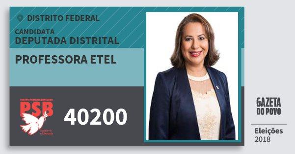 Santinho Professora Etel 40200 (PSB) Deputada Distrital | Distrito Federal | Eleições 2018