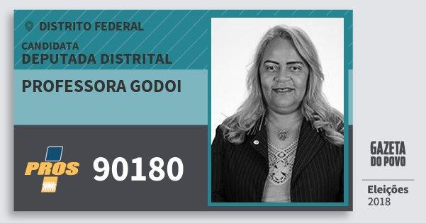 Santinho Professora Godoi 90180 (PROS) Deputada Distrital | Distrito Federal | Eleições 2018