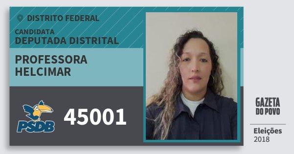 Santinho Professora Helcimar 45001 (PSDB) Deputada Distrital | Distrito Federal | Eleições 2018