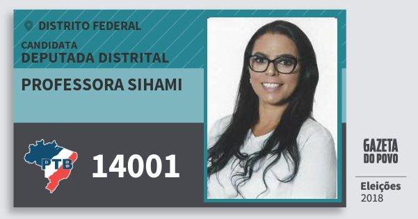 Santinho Professora Sihami 14001 (PTB) Deputada Distrital | Distrito Federal | Eleições 2018