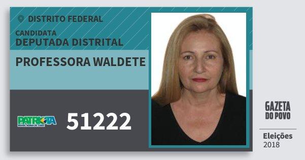Santinho Professora Waldete 51222 (PATRI) Deputada Distrital | Distrito Federal | Eleições 2018