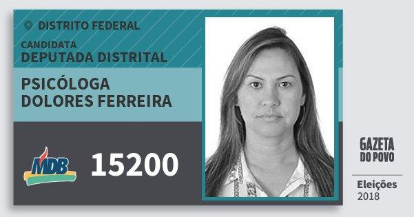 Santinho Psicóloga Dolores Ferreira 15200 (MDB) Deputada Distrital | Distrito Federal | Eleições 2018