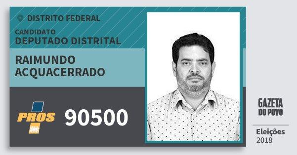 Santinho Raimundo Acquacerrado 90500 (PROS) Deputado Distrital | Distrito Federal | Eleições 2018