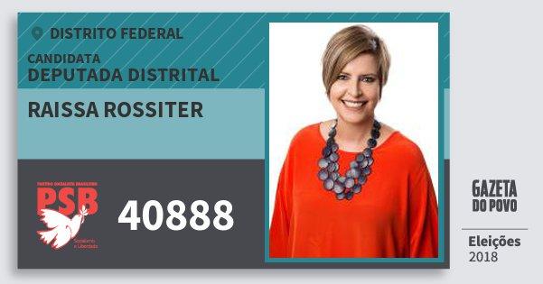 Santinho Raissa Rossiter 40888 (PSB) Deputada Distrital | Distrito Federal | Eleições 2018