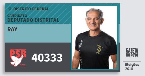 Santinho Ray 40333 (PSB) Deputado Distrital   Distrito Federal   Eleições 2018