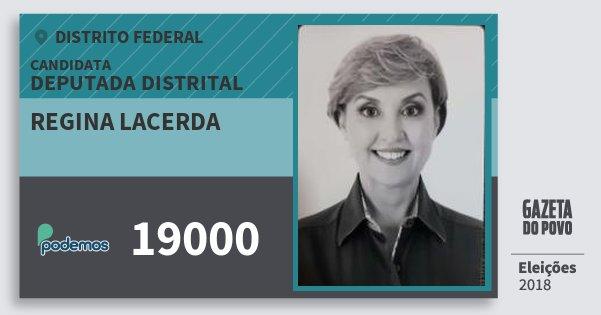 Santinho Regina Lacerda 19000 (PODE) Deputada Distrital | Distrito Federal | Eleições 2018