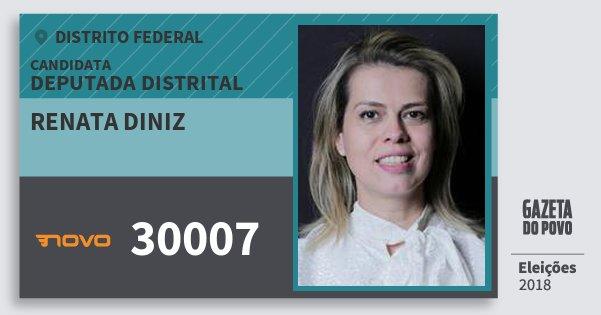 Santinho Renata Diniz 30007 (NOVO) Deputada Distrital | Distrito Federal | Eleições 2018