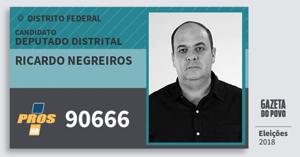 Santinho Ricardo Negreiros 90666 (PROS) Deputado Distrital | Distrito Federal | Eleições 2018