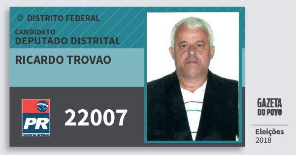 Santinho Ricardo Trovao 22007 (PR) Deputado Distrital | Distrito Federal | Eleições 2018