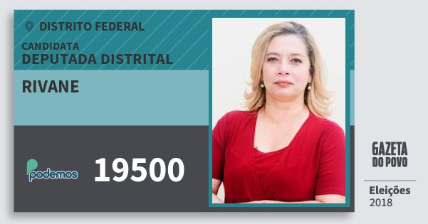 Santinho Rivane 19500 (PODE) Deputada Distrital | Distrito Federal | Eleições 2018