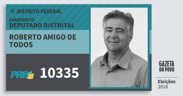 Santinho Roberto Amigo de Todos 10335 (PRB) Deputado Distrital | Distrito Federal | Eleições 2018