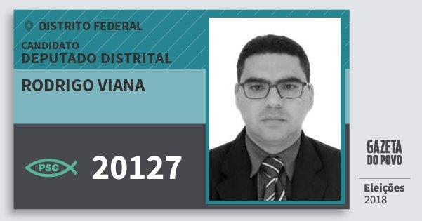 Santinho Rodrigo Viana 20127 (PSC) Deputado Distrital | Distrito Federal | Eleições 2018