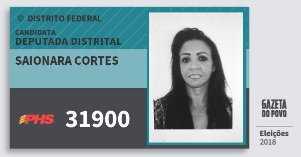 Santinho Saionara Cortes 31900 (PHS) Deputada Distrital | Distrito Federal | Eleições 2018
