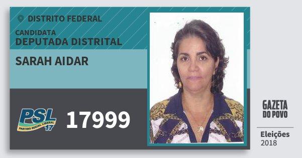 Santinho Sarah Aidar 17999 (PSL) Deputada Distrital | Distrito Federal | Eleições 2018