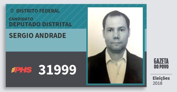 Santinho Sergio Andrade 31999 (PHS) Deputado Distrital | Distrito Federal | Eleições 2018