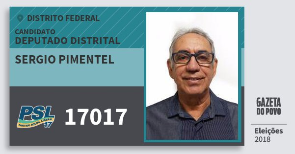 Santinho Sergio Pimentel 17017 (PSL) Deputado Distrital | Distrito Federal | Eleições 2018