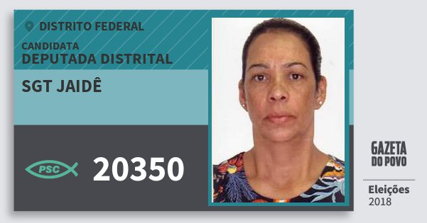Santinho Sgt Jaidê 20350 (PSC) Deputada Distrital | Distrito Federal | Eleições 2018