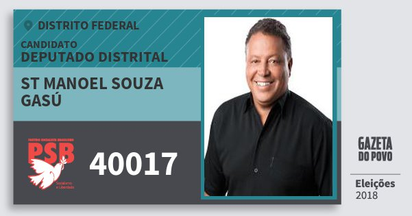 Santinho St Manoel Souza Gasú 40017 (PSB) Deputado Distrital | Distrito Federal | Eleições 2018