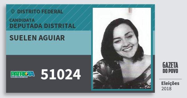 Santinho Suelen Aguiar 51024 (PATRI) Deputada Distrital | Distrito Federal | Eleições 2018