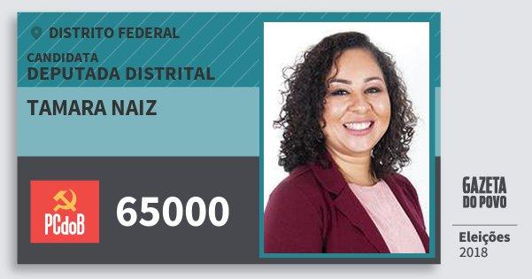 Santinho Tamara Naiz 65000 (PC do B) Deputada Distrital | Distrito Federal | Eleições 2018