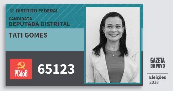Santinho Tati Gomes 65123 (PC do B) Deputada Distrital | Distrito Federal | Eleições 2018