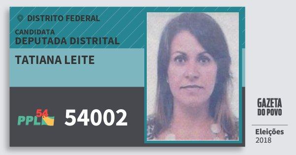 Santinho Tatiana Leite 54002 (PPL) Deputada Distrital | Distrito Federal | Eleições 2018