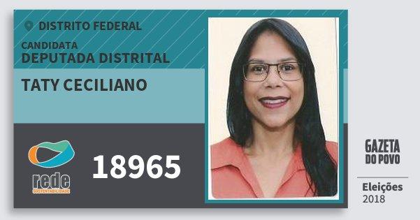 Santinho Taty Ceciliano 18965 (REDE) Deputada Distrital | Distrito Federal | Eleições 2018