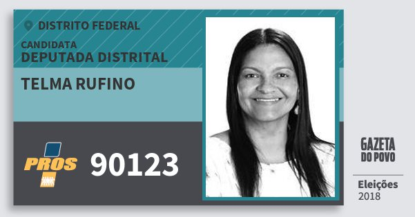 Santinho Telma Rufino 90123 (PROS) Deputada Distrital | Distrito Federal | Eleições 2018