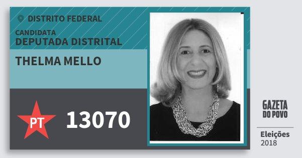 Santinho Thelma Mello 13070 (PT) Deputada Distrital | Distrito Federal | Eleições 2018