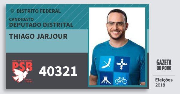 Santinho Thiago Jarjour 40321 (PSB) Deputado Distrital | Distrito Federal | Eleições 2018