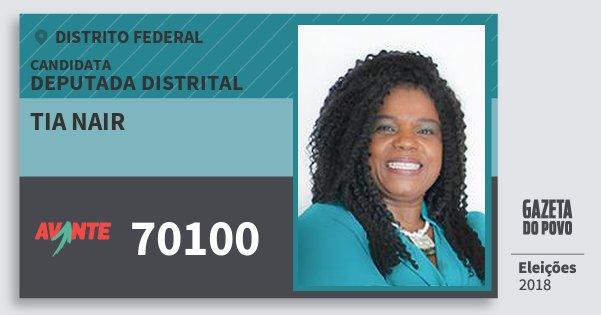 Santinho Tia Nair 70100 (AVANTE) Deputada Distrital | Distrito Federal | Eleições 2018