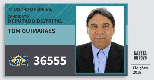 Santinho Tom Guimarães 36555 (PTC) Deputado Distrital | Distrito Federal | Eleições 2018