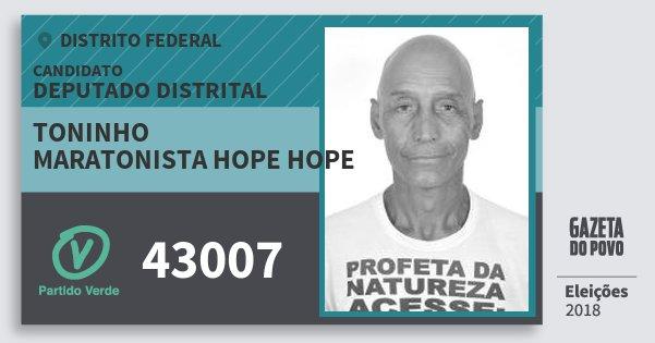 Santinho Toninho Maratonista Hope Hope 43007 (PV) Deputado Distrital | Distrito Federal | Eleições 2018