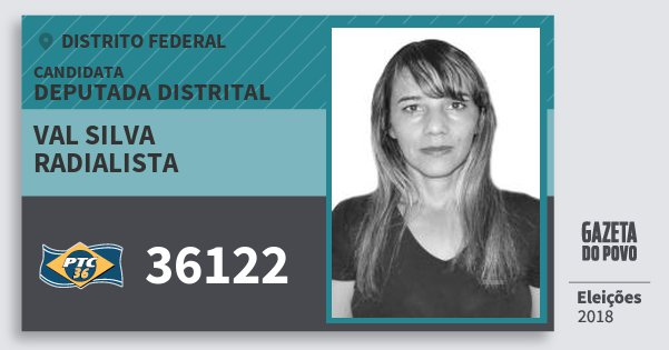 Santinho Val Silva Radialista 36122 (PTC) Deputada Distrital | Distrito Federal | Eleições 2018
