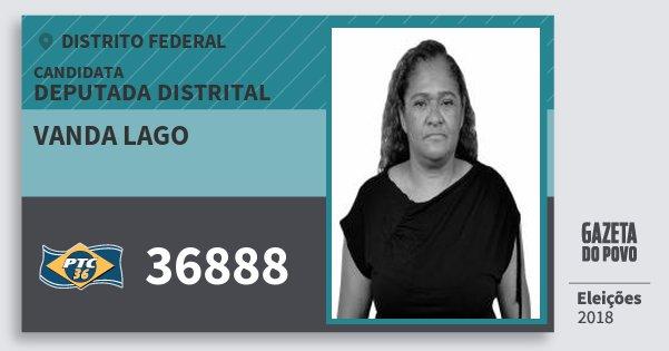 Santinho Vanda Lago 36888 (PTC) Deputada Distrital | Distrito Federal | Eleições 2018