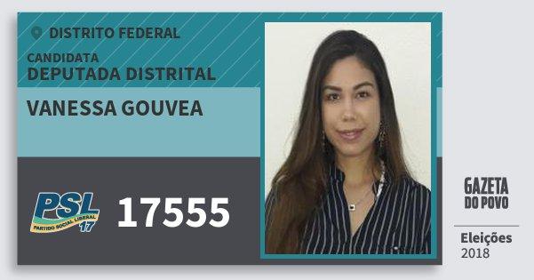 Santinho Vanessa Gouvea 17555 (PSL) Deputada Distrital | Distrito Federal | Eleições 2018