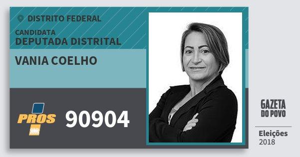Santinho Vania Coelho 90904 (PROS) Deputada Distrital | Distrito Federal | Eleições 2018