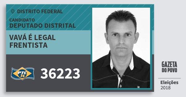 Santinho Vavá É Legal Frentista 36223 (PTC) Deputado Distrital | Distrito Federal | Eleições 2018