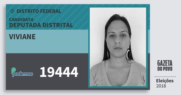 Santinho Viviane 19444 (PODE) Deputada Distrital | Distrito Federal | Eleições 2018