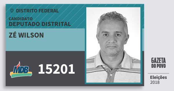 Santinho Zé Wilson 15201 (MDB) Deputado Distrital | Distrito Federal | Eleições 2018