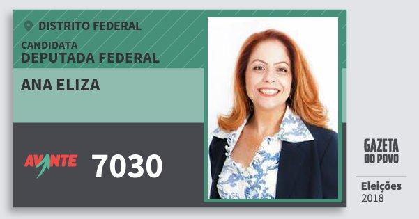 Santinho Ana Eliza 7030 (AVANTE) Deputada Federal | Distrito Federal | Eleições 2018
