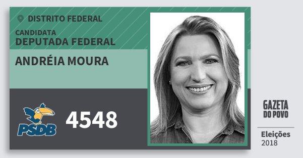 Santinho Andréia Moura 4548 (PSDB) Deputada Federal | Distrito Federal | Eleições 2018