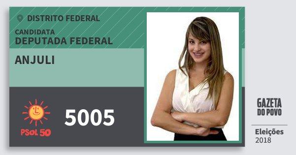 Santinho Anjuli 5005 (PSOL) Deputada Federal | Distrito Federal | Eleições 2018