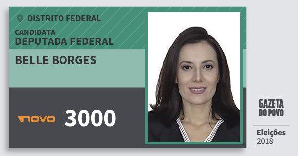 Santinho Belle Borges 3000 (NOVO) Deputada Federal | Distrito Federal | Eleições 2018