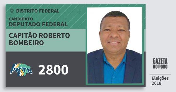 Santinho Capitão Roberto Bombeiro 2800 (PRTB) Deputado Federal | Distrito Federal | Eleições 2018