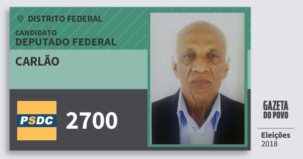 Santinho Carlão 2700 (DC) Deputado Federal | Distrito Federal | Eleições 2018