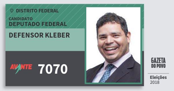 Santinho Defensor Kleber 7070 (AVANTE) Deputado Federal   Distrito Federal   Eleições 2018