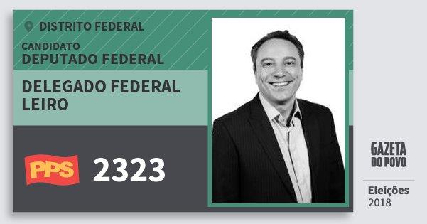 Santinho Delegado Federal Leiro 2323 (PPS) Deputado Federal | Distrito Federal | Eleições 2018