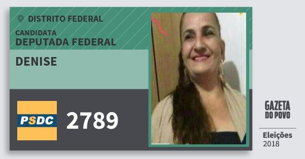 Santinho Denise 2789 (DC) Deputada Federal | Distrito Federal | Eleições 2018
